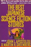 The Best Japanese Science Fiction Stories - Apostolou and Greenberg