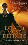Death Most Definite - Trent Jamieson