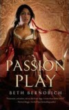 Passion Play - Beth Bernobich