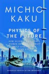 Physics of the Future - Michio Kaku
