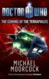 Doctor Who: The Coming of the Terraphiles - Michael Moorcock
