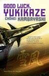 Good Luck, Yukikaze - Chohei Kanbayashi