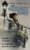 Gaslight Dogs - Karin Lowachee