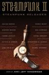 Steampunk Reloaded - Ann, & Jeff VanderMeer