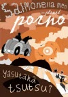 Salmonella Men on Planet Porno - Yasutaka Tsutsui